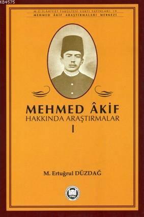 Mehmed Akif Hakkinda Arastirmalar - I