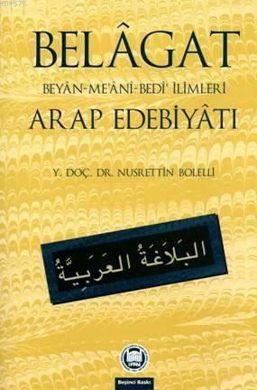 Belâgat; Beyân-Me'âni-Bedi' İlimleri Arap Edebiyatı