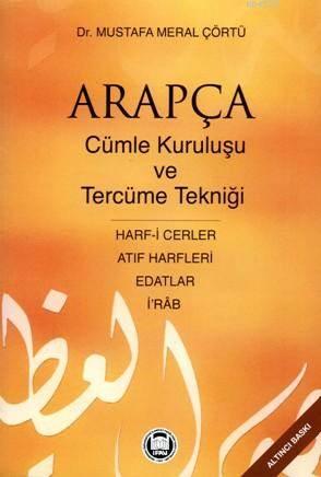 Arapçada Cümle Kurulusu ve Tercüme Teknigi; Harf-i Cerler, I Rab, Edatlar, Atif Harfleri