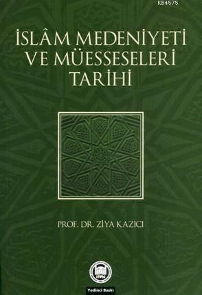 Islam Medeniyeti Ve Müesseseleri Tarihi
