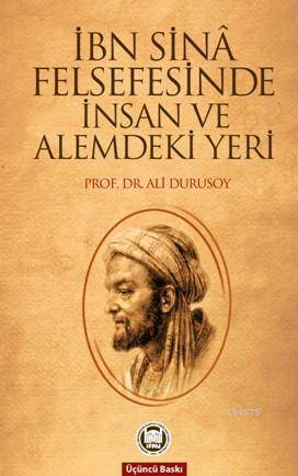 Ibn Sinâ Felsefesinde Insan ve Alemdeki Yeri