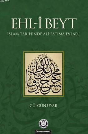 Ehl-i Beyt - Islam Tarihinde Ali-Fatima Evladi