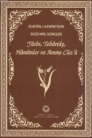 Kur'an-i Kerim'den Seçilmis Sureler (Rahle Boy, Samua); Yasin, Tebareke, Hamimler ve Amme Cüz'ü