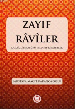 Zayif Raviler; Duafa Literatürü ve Zayif Rivayetler