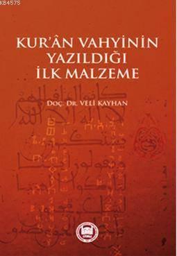 Kur'an Vahyinin Yazildigi Ilk Malzeme