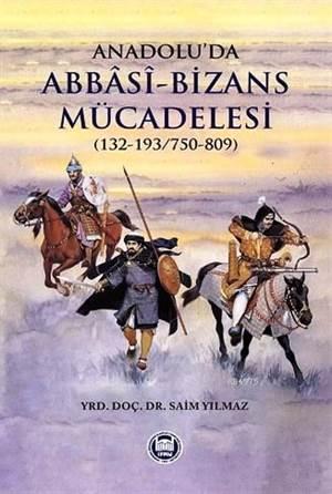 Anadoluda Abbasi Bizans Mücadelesi