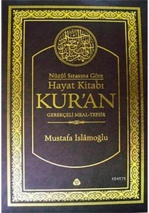 Hayat Kitabı Kur'an; Gerekçeli Meal-Tefsir (Hafız Boy, Tek Cilt)