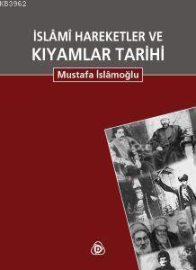 İslami Hareketler Ve Kıyamlar Tarihi (2 Cilt)