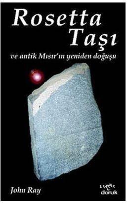 Rosetta Taşı Ve Antik Mısır'ın Yeniden Doğuşu
