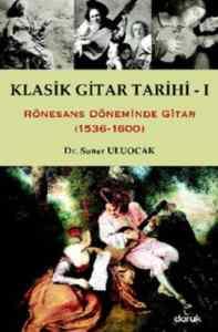 Klasik Gitar Tarihi-I (1536-1600)