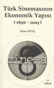Türk Sinemasının Ekonomik Yapısı(1896-2005)