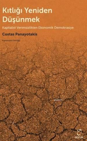 Kıtlığı Yeniden Düşünmek; Kapitalist Verimsizlikten Ekonomik Demokrasiye