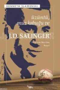 Üzüntü Muz Kabuğu ve J.D Salinger