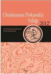 Uluslararası Psikanaliz Yıllığı 2012
