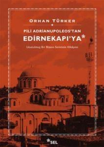 Pili Adrianupoleos'tan Edirnekapı'ya