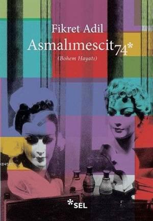 Asmalımescit 74 Bohem Hayatı
