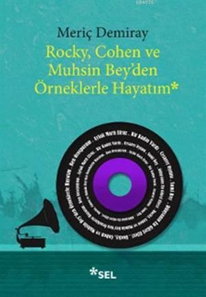 Rocky Cohen Ve Muhsin Beyden Örneklerle Hayatım