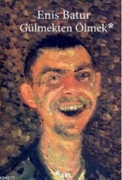 Gülmekten Ölmek - Çekmeceler Kitabı 2002-2015