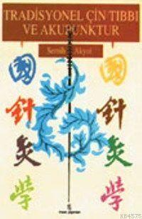 Tradisyonel Çin Tıbbı Ve Akupunktur
