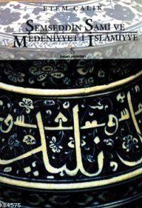 Şemseddin Sami Ve Medeniyyet-İ İslâmiyye