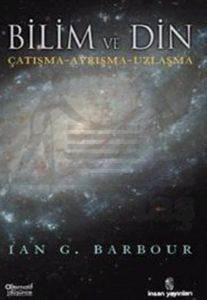 Bilim ve Din/ Çatışma-Ayrışma-Uzlaşma