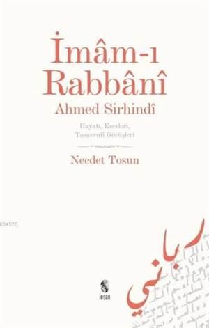 İmam-ı Rabbani Ahmed Sirhindi; Hayatı, Eserleri, Tasavvufi Görüşleri