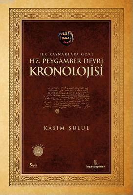 İlk Kaynaklara Göre Hz. Peygamber Devri Kronolojisi