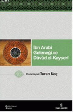 İbn Arabî Geleneği ve Dâvûd El-Kayserî