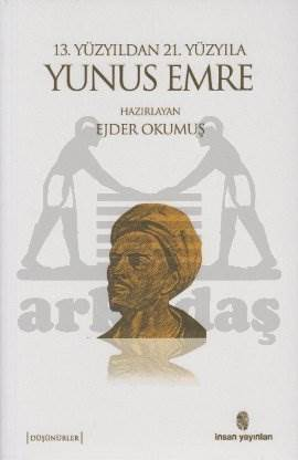 13. Yüzyıldan 21. Yüzyıla Yunus Emre