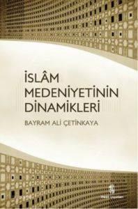 İslam Medeniyetinin Dinamikleri