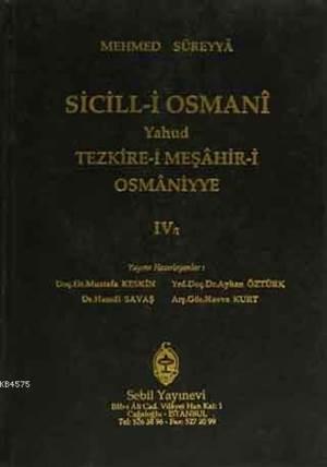 Sicill-İ Osmanı Yahud Tezkire-İ Meşahir-İ Osmaniyye Cilt: 4/1