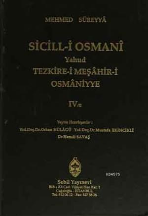 Sicill-İ Osmanı Yahud Tezkire-İ Meşahir-İ Osmaniyye Cilt 4/2