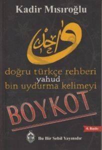 Doğru Türkçe Rehberi Yahud Bin Uydurma Kelimeyi Boykot