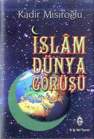 İslam Dünya Görüşü (Ciltli)