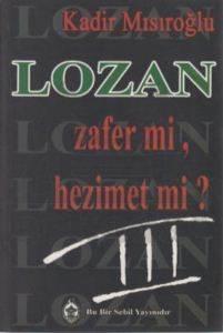 Lozan Zafer mi, Hezimet mi? - 3