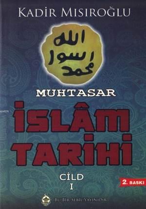 Muhtasar İslam Tarihi Cilt 1