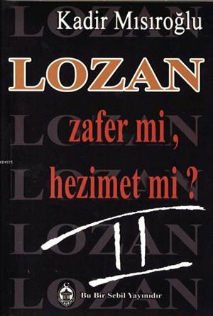 Lozan Zafer Mi, Hezimet Mi? (Cilt 2)