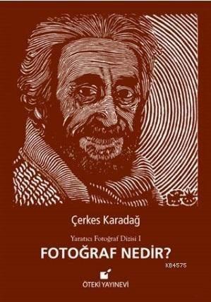 Fotoğraf Nedir? (Ciltli); Yaratıcı Fotoğraf Dizisi 1