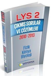 Güvender LYS 2 Çıkmış Sorular ve Çözümleri 2010-2013 (Fizik-Kimya-Biyoloji)
