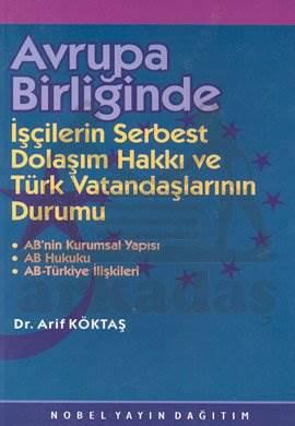 Avrupa Birliğinde İşçilerin Serbest Dolaşım Hakkı ve Türk Vatandaşlarının Durumu