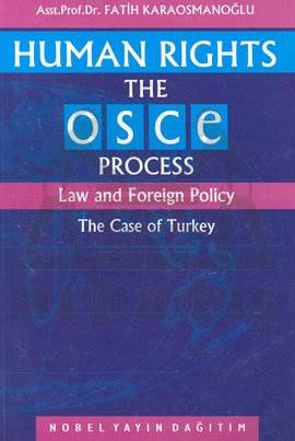 Human Rights - The Osce Process Law and Foreign Policy The Case Of Turkey