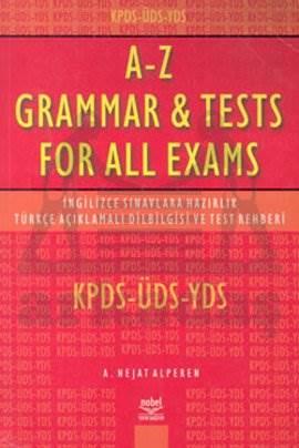 KPDS-ÜDS-YDS İngilizce Sınavlara Hazırlık Türkçe Açıklamalı Dilbilgisi ve Test Rehberi A-Z Grammar & Tests For All Exams