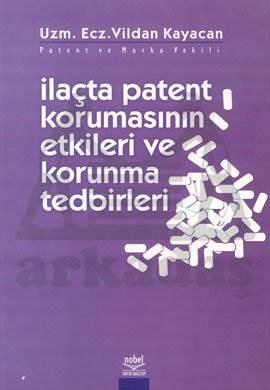 İlaçta Patent Korunmasının Etkili ve Korunma Tedbirleri