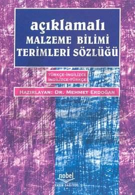 Açıklamalı Malzeme Bilimi Terimleri Sözlüğü Türkçe - İngilizce İngilizce - Türkçe