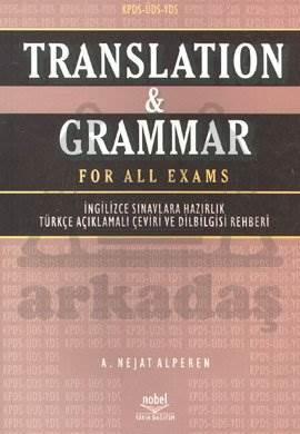 KPDS-ÜDS-YDS Translation & Grammar For All Exams İngilizce Sınavlarına Hazırlık Türkçe Açıklamalı Çeviri ve Dilbilgisi Rehberi
