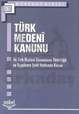 Mevzuat Dizisi 3 Türk Medeni Kanunu