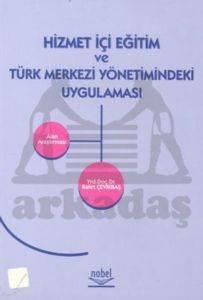 Hizmet İçi Eğitim ve Türk Merkezi Yönetimindeki Uygulaması Alan Araştırması