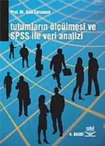 Tutumların Ölçülmesi ve SPSS İle Veri Analizi