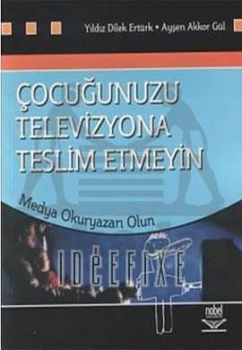 Çocuğunuzu Televizyona Teslim Etmeyin Medya Okuryazarı Olun
