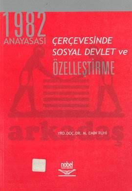 1982 Anayasası Çerçevesinde Sosyal Devlet ve Özelleştirme